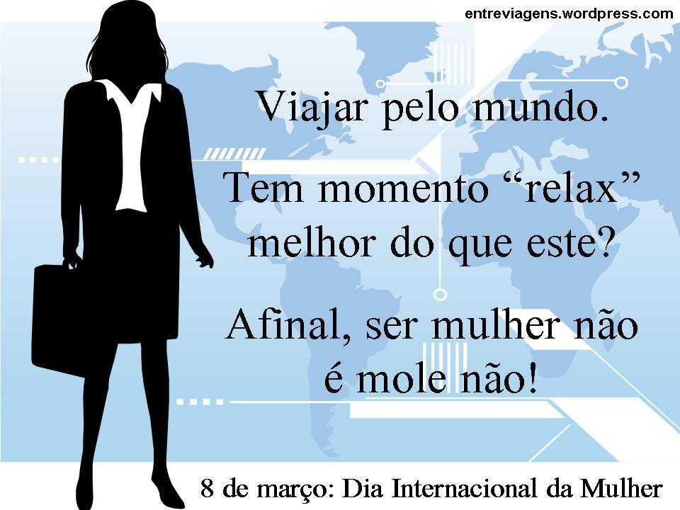 Feliz Dia Internacional Da Mulher Entreviagens